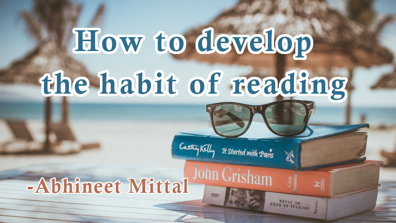 How to develop the habit of reading